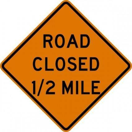 Road Closed Half Mile Sign clip art