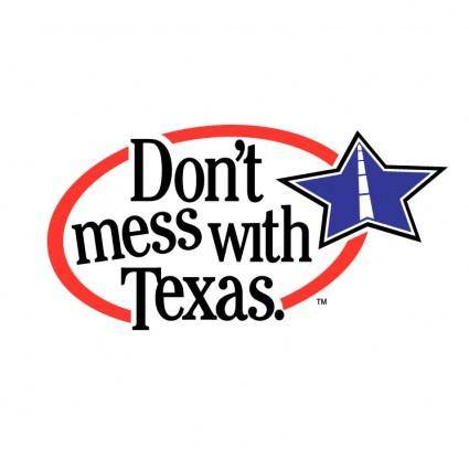 Dont mess with texas 0