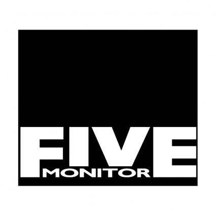 Five monitor