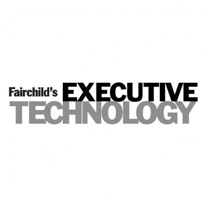 Fairchilds executive technology