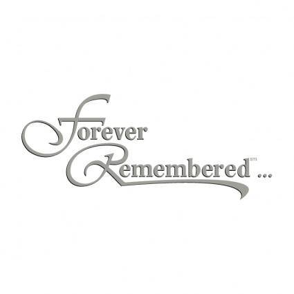 Forever remembered