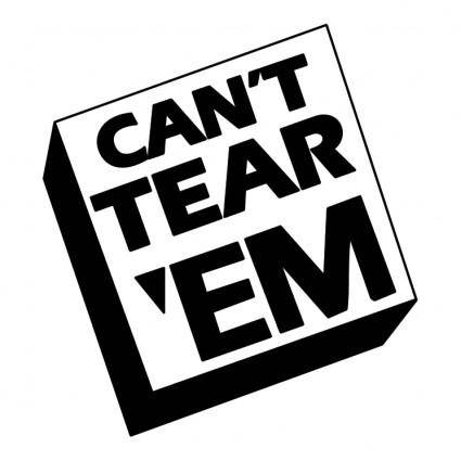 Cant tear em